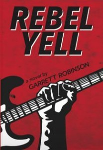 Rebell Yell by Garrett Robinson