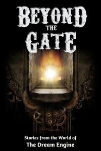 Beyond the Gate: A Dream Engine Anthology