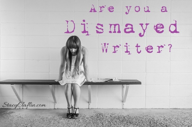 Are you a Dismayed Writer?