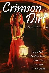 Crimson Dirt: A Creepy Collection